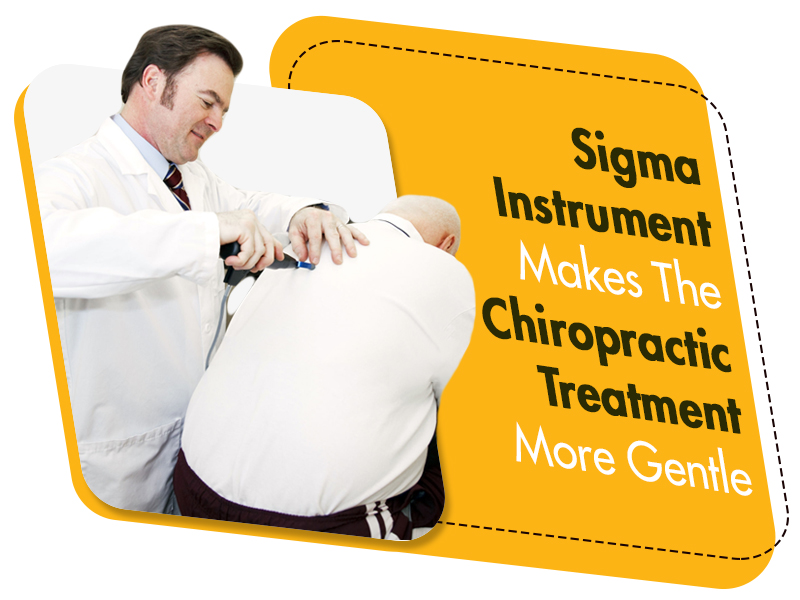Sigma Instrument Makes The Chiropractic Treatment More Gentle